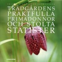 9789132331015_200x_tradgardens-praktfulla-primadonnor-och-stolta-statister